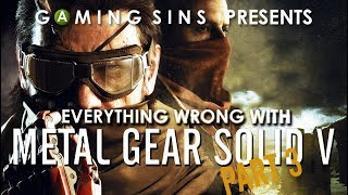 Everything Wrong With Metal Gear Solid V in Many Minutes, PART 3 | Gaming Sins