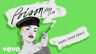 RITA ORA - Poison (Myles James Vocal Remix) [Audio]