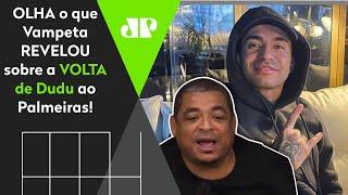 Confira o que Vampeta revelou sobre possível retorno de Dudu ao Palmeiras