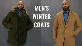 The 5 Winter Coats Men Need/My Winter Coat Collection
