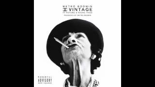 Metro Boomin ft. Young Thug & Future - Chanel Vintage DIRTY