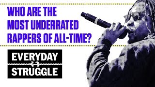 Who Are the Most Underrated Rappers Right Now? | Everyday Struggle