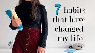 7 HABITS THAT HAVE CHANGED MY LIFE AS A STUDENT