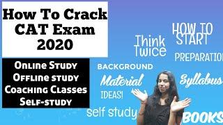 How To Prepare For CAT Exam   Coaching Vs Self Study   CAT Exam 2020