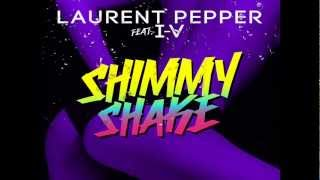 Laurent Pepper feat  I V   Shimmy Shake Original Mix