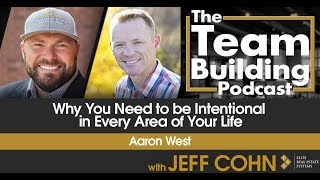 Why You Need to be Intentional in Every Area of Your Life w/ Aaron West