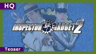 Trailer of Inspector Gadget 2 (2003)