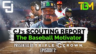 CJ's Scouting Report (Baseball) | Episode 2 - Want more? Do more.