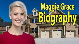 Maggie Grace Full Biography 2019 | Maggie Grace Lifestyle & More | THE STARS