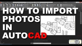 Importing Images / Photos into AutoCAD tutorial