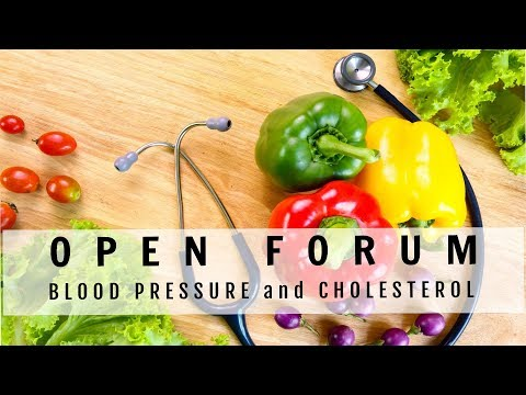 Blood Pressure and Cholesterol - Open Forum
