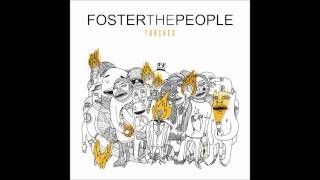 Foster The People   Chin Music For The Unsuspecting Hero [HQ]