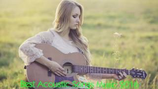 Best Acoustic Songs Music 2017 - Acoustic Greatest Hits Playlist Ever 2017