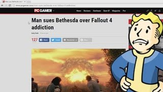 Man Sues Bethesda Because Of Fallout 4 Addiction - REACTION