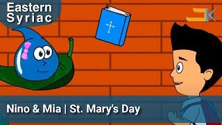 Nino & Mia - St. Mary's Day - Eastern Syriac (Surit)