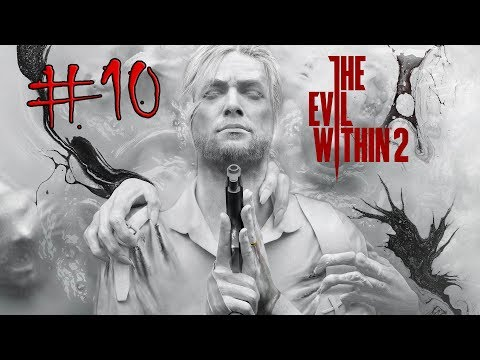 THE EVIL WITHIN 2 Gameplay Part 10 (Xbox One) THEODORE STRONGHOLD