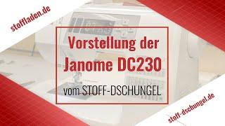 Was kann die Janome DC230? | Nähmaschinen Vorstellung der Top Einsteiger Maschine!