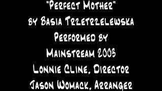 Perfect Mother (Trzetrzelewska/White)