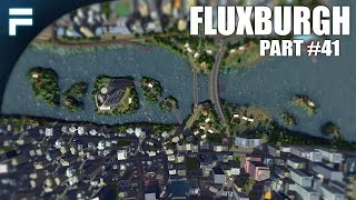 "Cities Skylines - Fluxburgh [PART 41] ""Expanding Flux City"""