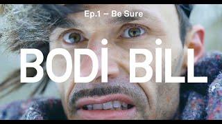"""Bodi Bill – """"Be Sure"""""""