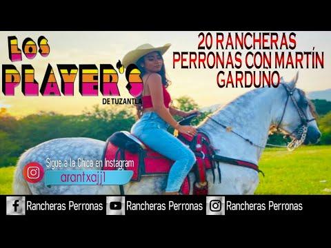 Los Players De Tuzantla   20 Rancheras Perronas Con Martín Garduño