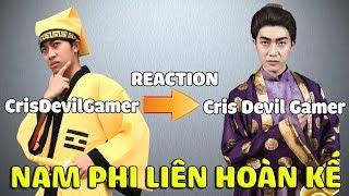 CrisDevilGamer REACTION Cris Devil Gamer trong NAM PHI LIÊN HOÀN KẾ