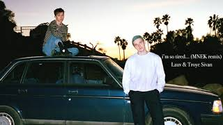Lauv & Troye Sivan   I'm So Tired... (MNEK Remix) [Official Audio]