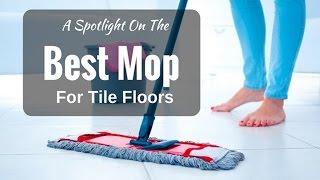 Top 5 Best Mops For Tiles Floor ||  Best Mop For Tile Floors ||  Best Mop Review
