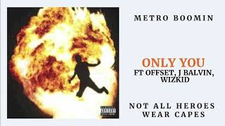 Metro Boomin, Wizkid, Offset, J Balvin   Only You [Not All Heroes Wear Capes]