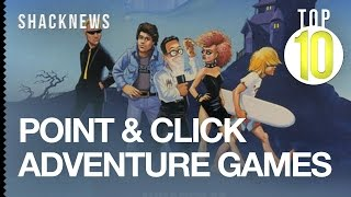 Top 10 Point & Click Adventure Games