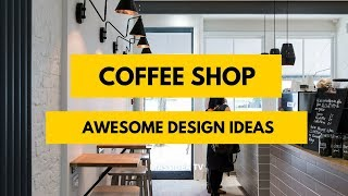 100+ Awesome Coffee Shop Design Around The Worlds