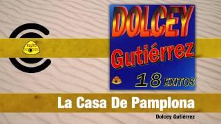 Video La Casa De Pamplona (Audio) de Dolcey Gutierrez