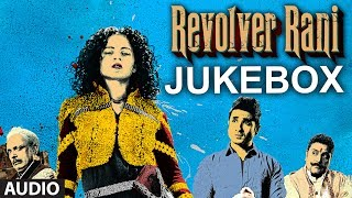 Full Songs - Jukebox - Revolver Rani