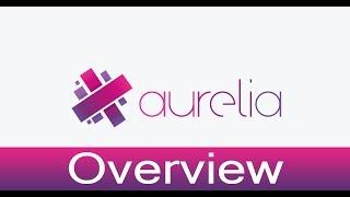 Aurelia Lecture 1 - Aurelia Overview