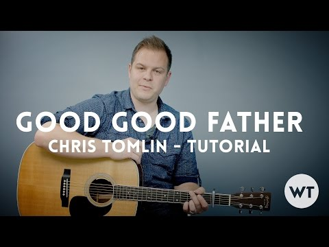 Good Good Father - Chris Tomlin (Housefires) - Tutorial Mp3