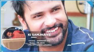 Ki Samjhaiye (Full Audio Song) | Amrinder Gill | Dr. Zeus | Speed Records