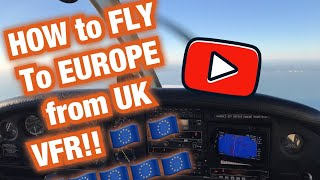 HOW to fly  to EUROPE from the UK (Private PIlot): HOUR BUILDING