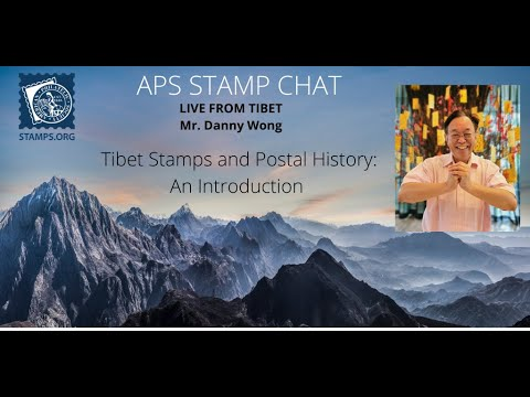 "APS Stamp Chat:  ""Tibet Stamps and Postal History: An Introduction"" presented by Danny Wong"