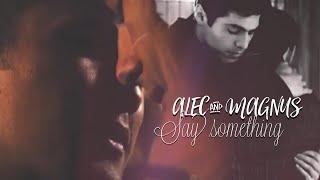 Alec & Magnus - Say Something