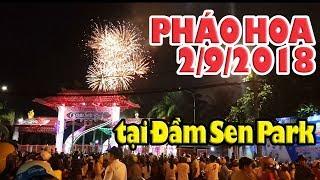 Bắn Pháo Hoa lễ 2 tháng 9 hàng ngàn người Sài Gòn xuống đường coi bắn PHÁO BÔNG ở Đầm Sen