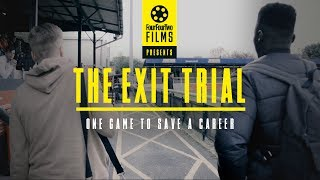 Video The Exit Trial | One game to save a career | Documentary MP3, 3GP, MP4, WEBM, AVI, FLV September 2019