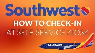 SOUTHWEST AIRLINES: HOW TO CHECK-IN AT SELF SERVICE KIOSK | TRAVEL TIPS
