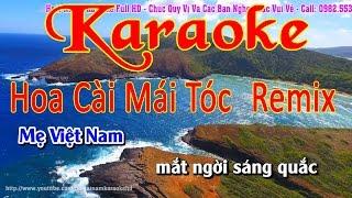 Karaoke Hoa Cài Mái Tóc Remix