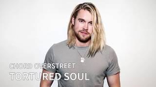 Chord Overstreet   Tortured Soul
