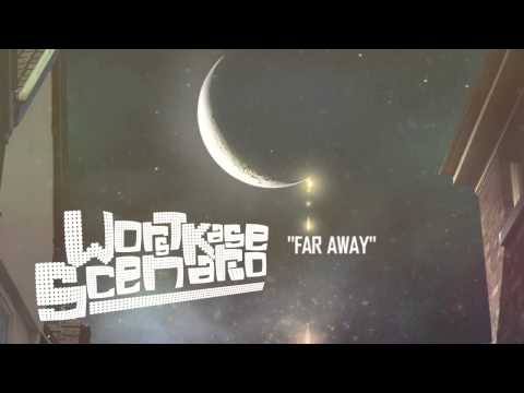 WorstKase Scenario- Far Away