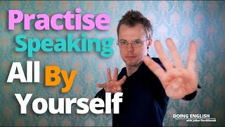 How to Practise English Speaking Alone (#3 Will Make You Laugh!)