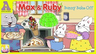 Max & Ruby: Bunny Bake Off - Who's Hungry??