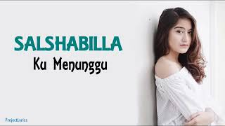 Lirik Lagu SALSHABILA Ku Menunggu.