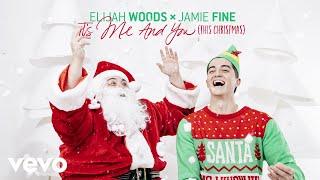 Elijah Woods X Jamie Fine   It's Me & You (This Christmas) (Audio)