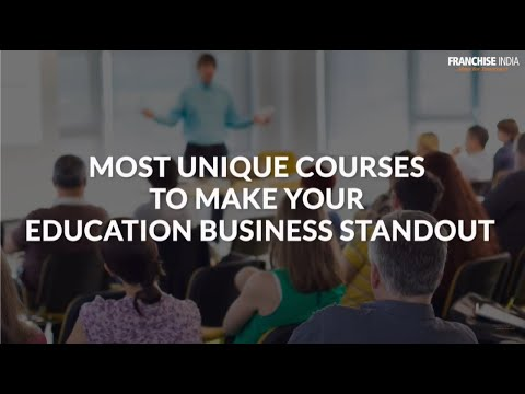 Most Unique Courses To Make Your Education Business Standout By Franchise India